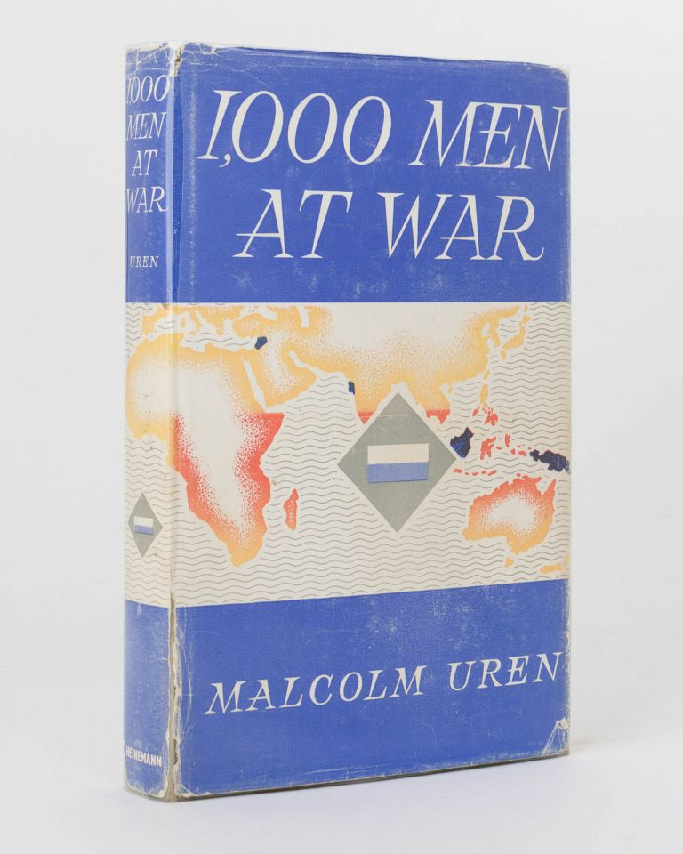A Thousand Men at War. The Story of the 2/16th Battalion AIF. 2/16th Battalion, Malcolm UREN.
