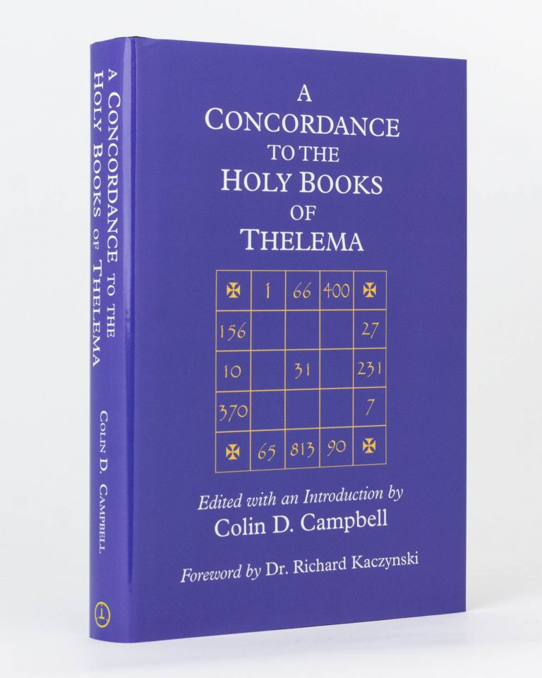 A Concordance to the Holy Books of Thelema. Foreword by Dr Richard Kaczynski. Aleister CROWLEY, Colin D. CAMPBELL.