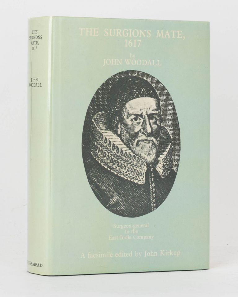 The Surgions Mate. A Complete Facsimile of the Book published in 1617. Introduction and Appendix by John Kirkup. John WOODALL.