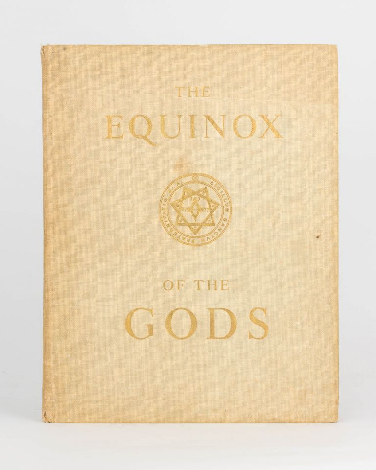 The Equinox of the Gods. The Official Organ of the A.'. A.'... The Official Organ of the O.T.O. Volume III, Number III. Aleister CROWLEY.