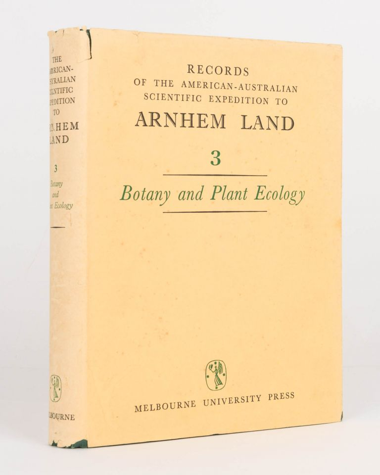 Records of the American-Australian Scientific Expedition to Arnhem Land. [Volume] 3: Botany and Plant Ecology. American-Australian Scientific Expedition to Arnhem Land, R. L. SPECHT, C P. MOUNTFORD.