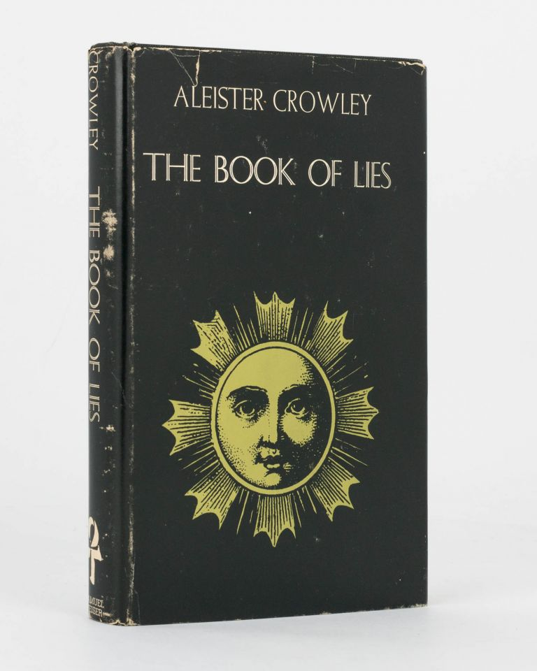 The Book of Lies, which is also falsely called Breaks. The Wanderings or Falsifications of the One Thought of Father Perdurabo (Aleister Crowley), which Thought is Itself Untrue. A Reprint, with Additional Commentary to Each Chapter. Aleister CROWLEY.