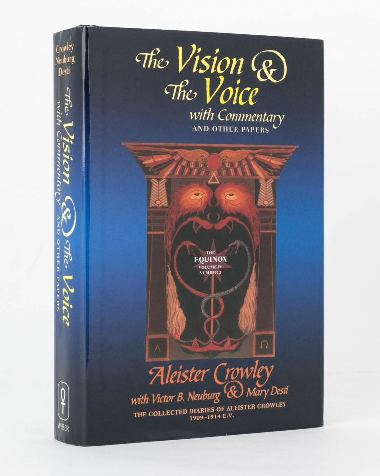 The Vision & the Voice, with Commentary and Other Papers. The Collected Diaries of Aleister Crowley, Volume II, 1909-1914 E.V. The Equinox, Volume IV, Number II. with Victor B. NEUBURG, Mary DESTI.
