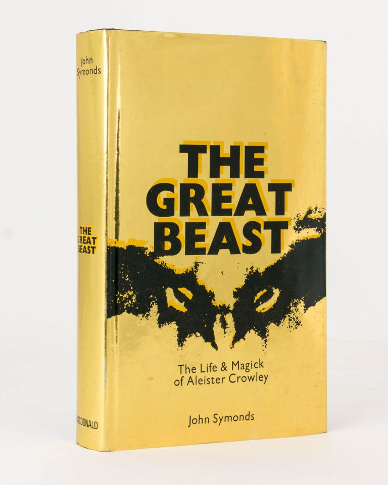 The Great Beast. The Life and Magick of Aleister Crowley. Aleister CROWLEY, John SYMONDS.