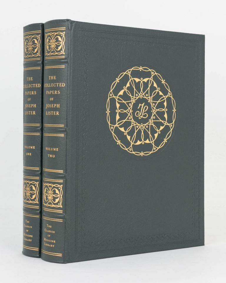 The Collected Papers of Joseph, Baron Lister. In Two Volumes. Classics of Medicine Library, Joseph LISTER.