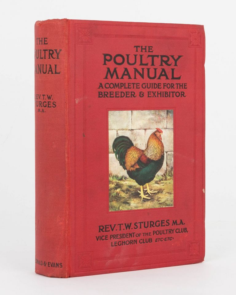 The Poultry Manual. A Complete Guide for the Breeder & Exhibitor. Rev. T. W. STURGES.