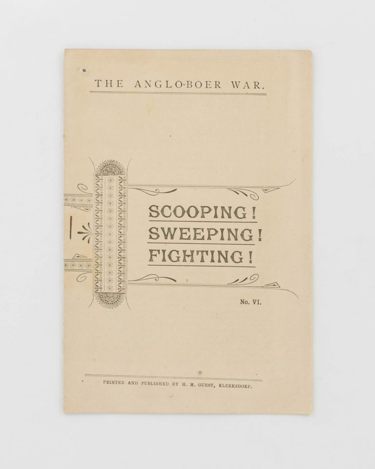 The Anglo-Boer War. No. 6. Scooping! Sweeping! Fighting! [cover title]. Boer War, Herbert Melville GUEST.
