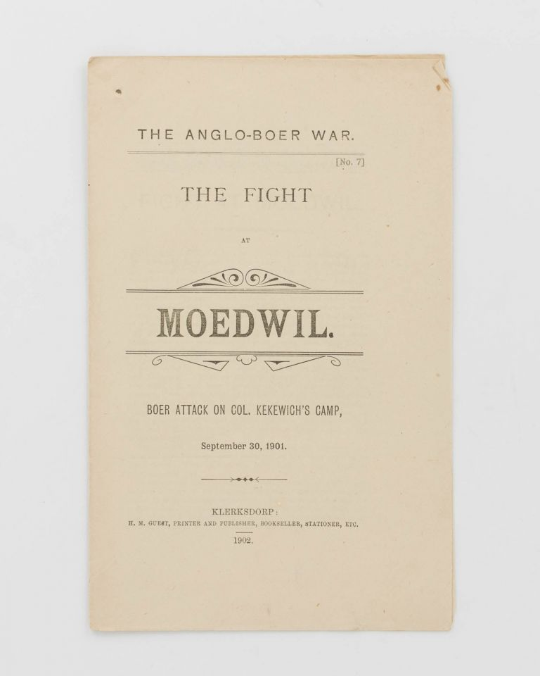 The Anglo-Boer War. No. 7. The Fight at Moedwil. Boer Attack on Col. Kekewich's Camp, September 30, 1901 [cover title]. Boer War, Herbert Melville GUEST.