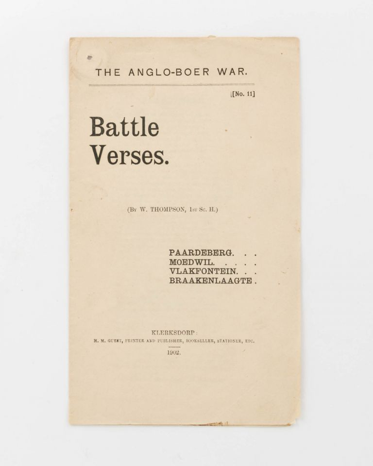 The Anglo-Boer War. No. 11. Battle Verses. (By ... Thompson, 1st Sc. ...) Paardeberg. Moedwil. Vlakfontein. Braakenlaagte. Boer War, W. THOMPSON.