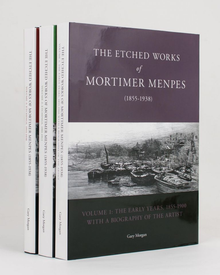 The Etched Works of Mortimer Menpes (1855-1938). Volume 1: The Early Years, 1855-1900, with a Biography of the Artist. Volume 2: Etchings, 1901-1913. Volume 3: Etchings, 1914-1938. Mortimer MENPES, Gary MORGAN.