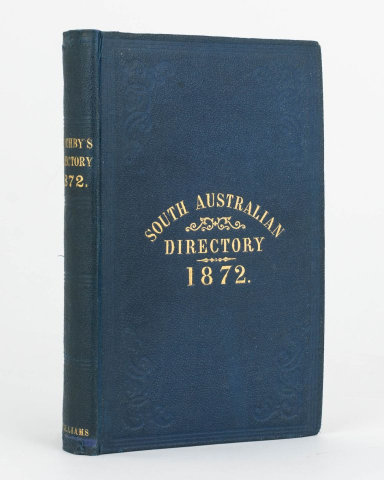 The Adelaide Almanac and Directory for South Australia, 1872. Together with Official, Ecclesiastical, Legal, Banking and Mercantile Directory. South Australian Directory, Josiah BOOTHBY.