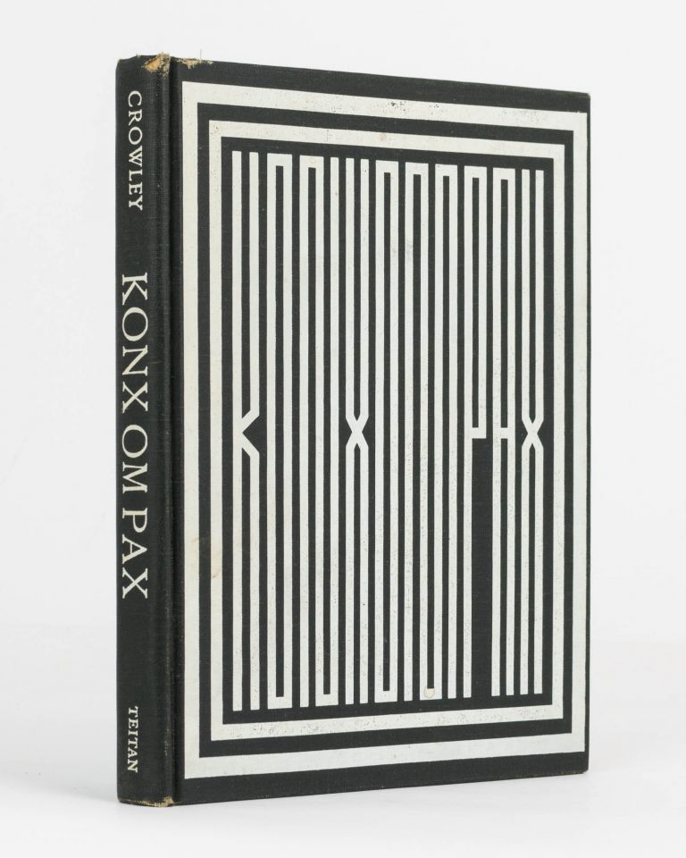 Konx Om Pax. Essays in Light. Introduction by Martin P. Starr. Aleister CROWLEY.