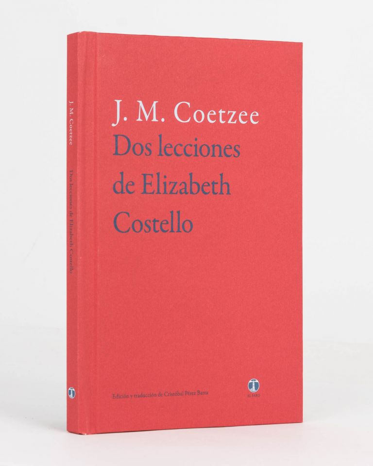 Dos Lecciones de Elizabeth Costello. [Spanish translations of two stories, 'As a Woman grows Older' and 'The Old Woman and the Cats']. J. M. COETZEE.