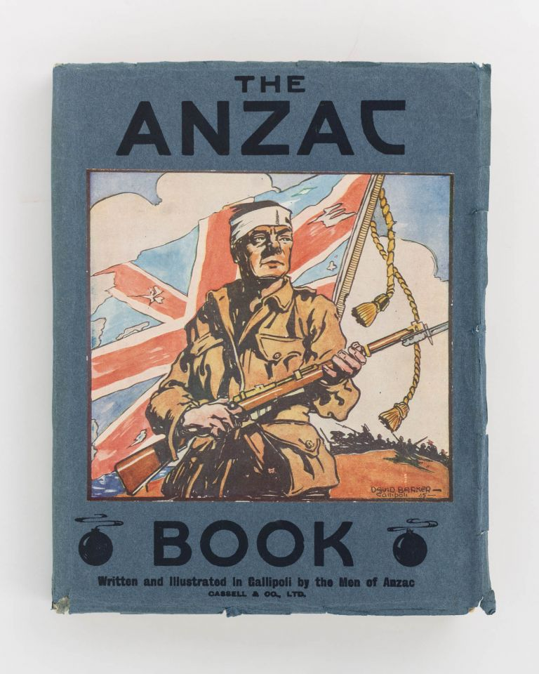 The Anzac Book. Written and illustrated in Gallipoli by the Men of Anzac. Charles Edwin Woodrow BEAN.
