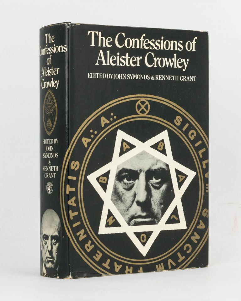 The Confessions of Aleister Crowley. An Autohagiography. Edited by John Symonds and Kenneth Grant. Aleister CROWLEY.