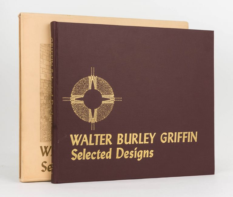 Walter Burley Griffin. Selected Designs. Walter Burley GRIFFIN, David T. VAN ZANTEN.