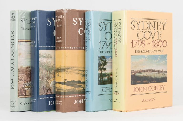 Sydney Cove, 1788. The First Year of the Settlement of Australia. [Together with the subsequent four volumes in the series, culminating in 'Sydney Cove, 1798-1800. The Second Governor']. John COBLEY.