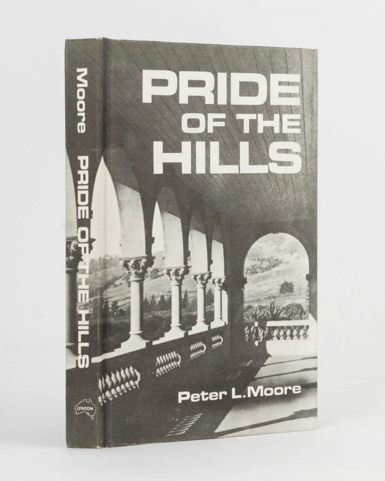 Pride of the Hills. The Story of Rostrevor House. Peter L. MOORE.
