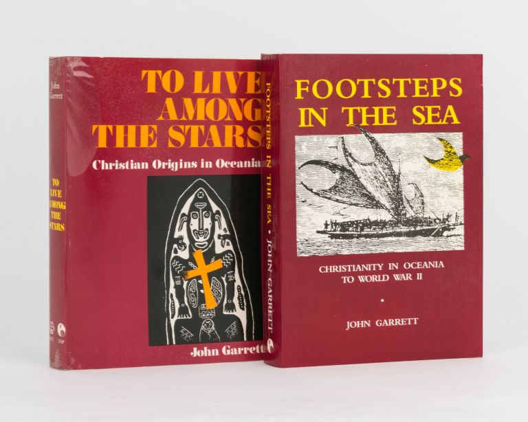 To Live among the Stars. Christian Origins in Oceania. [Together with] Footsteps in the Sea. Christianity in Oceania to World War II. John GARRETT.