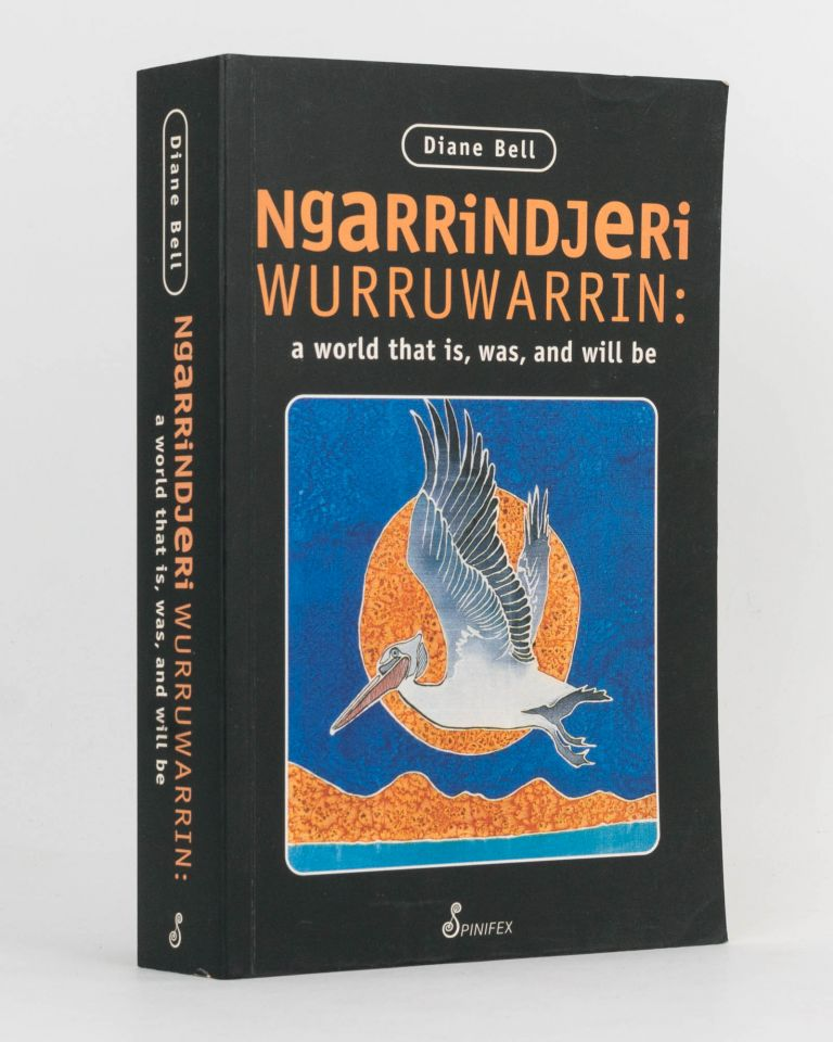 Ngarrindjeri Wurruwarrin. A World that is, was and will be. Diane BELL.