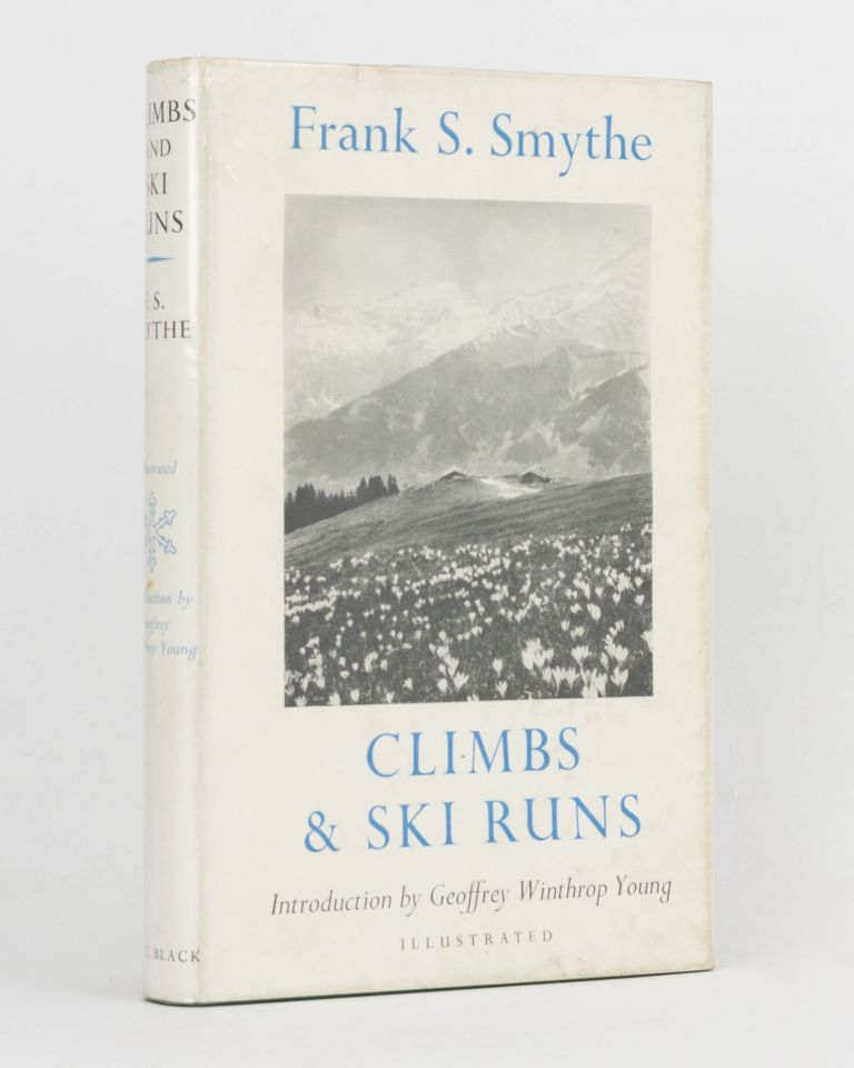Climbs and Ski Runs. Mountaineering and Ski-ing in the Alps, Great Britain and Corsica. Frank S. SMYTHE.