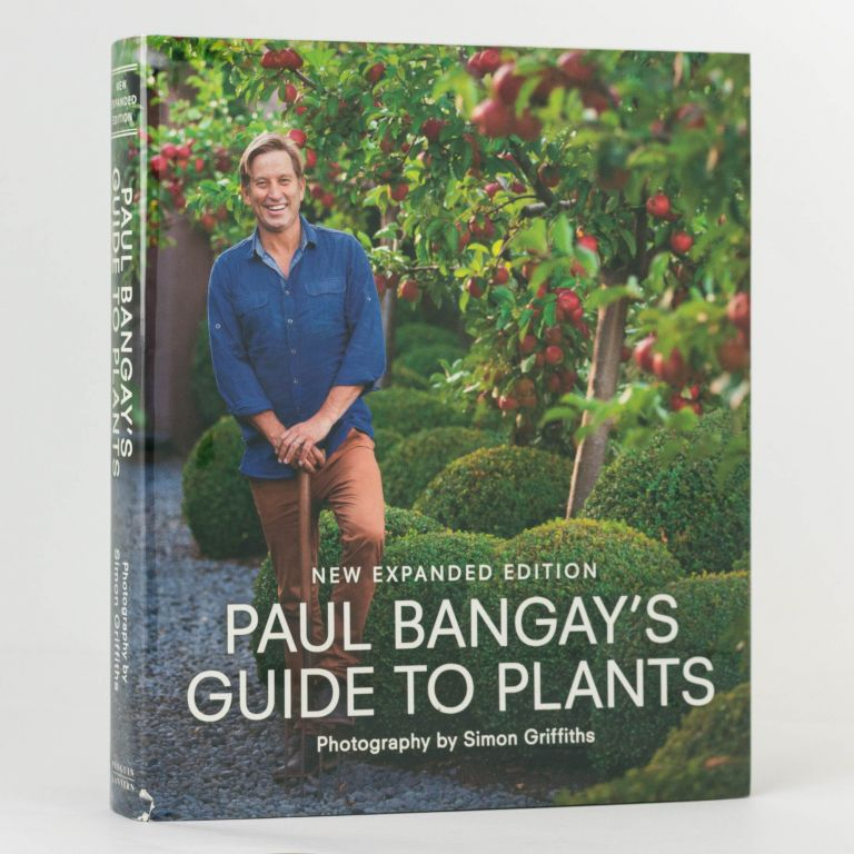 Paul Bangay's Guide to Plants. New Expanded Edition. Paul BANGAY, Simon GRIFFITHS.