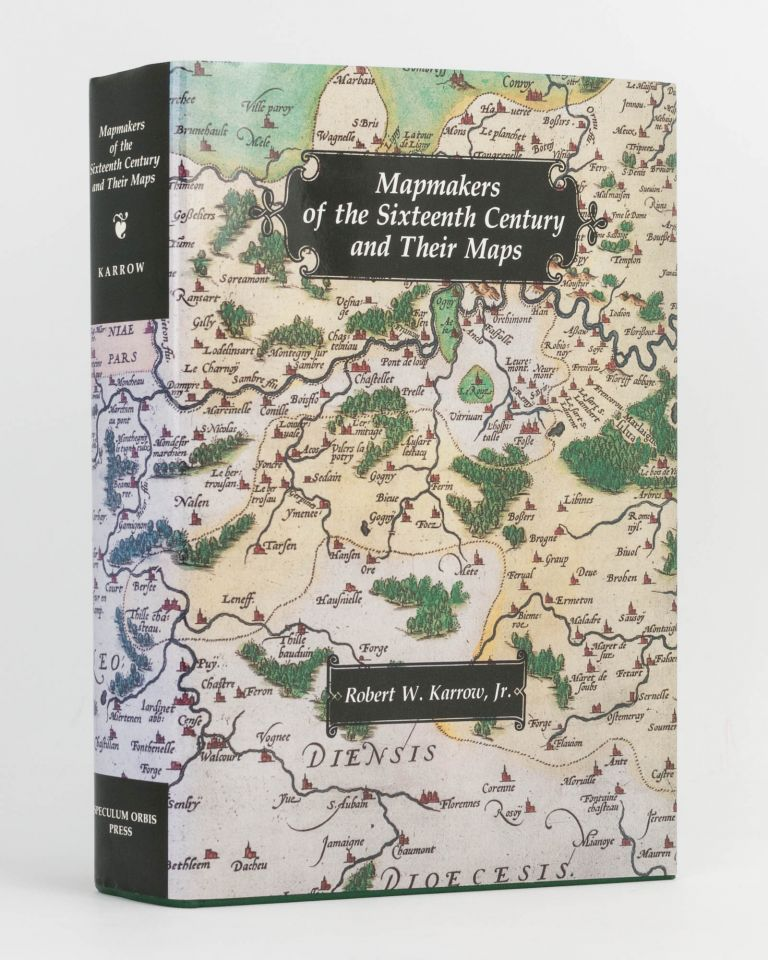 Mapmakers of the Sixteenth Century and their Maps. Bio-Bibliographies of the Cartographers of Abraham Ortelius, 1570. Maps, Robert W. KARROW.