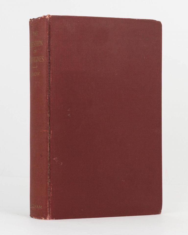 The Question of Aborigines in the Law and Practice of Nations. Including a Collection of Authorities and Documents written at the Request of the Department of State. Alpheus Henry SNOW.