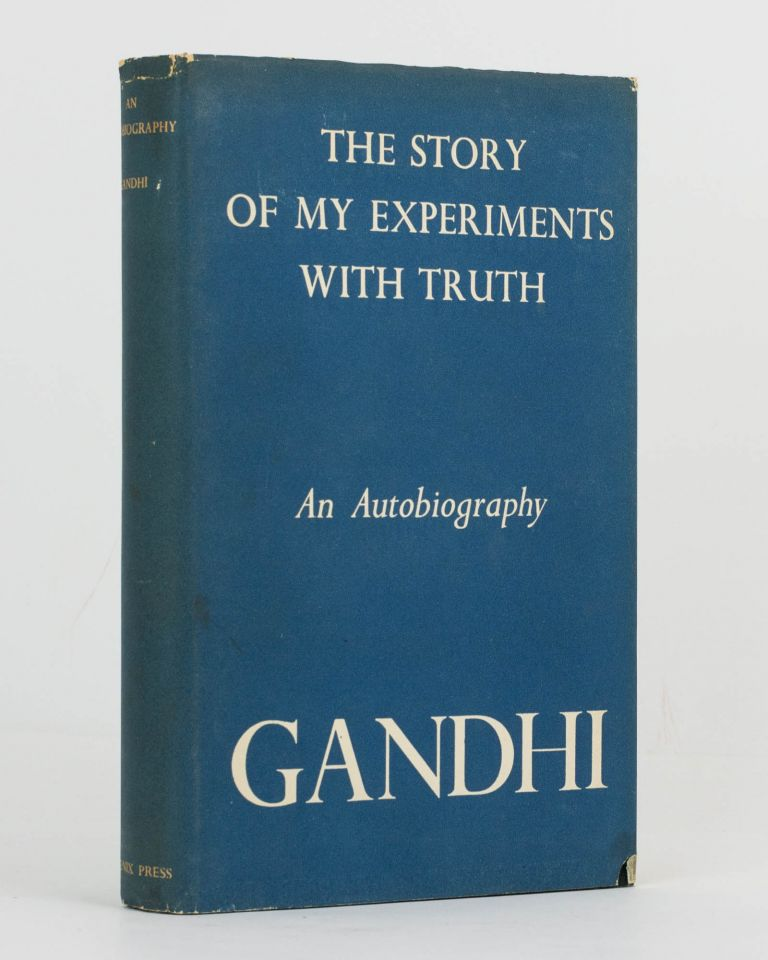The Story of My Experiments with Truth. An Autobiography. Mohondas K. GANDHI, Mahatma.