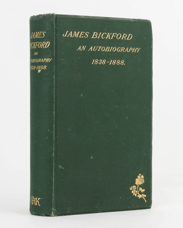 An Autobiography of Christian Labour in the West Indies, Demerara, Victoria, New South Wales, and South Australia, 1838-1888. James BICKFORD.