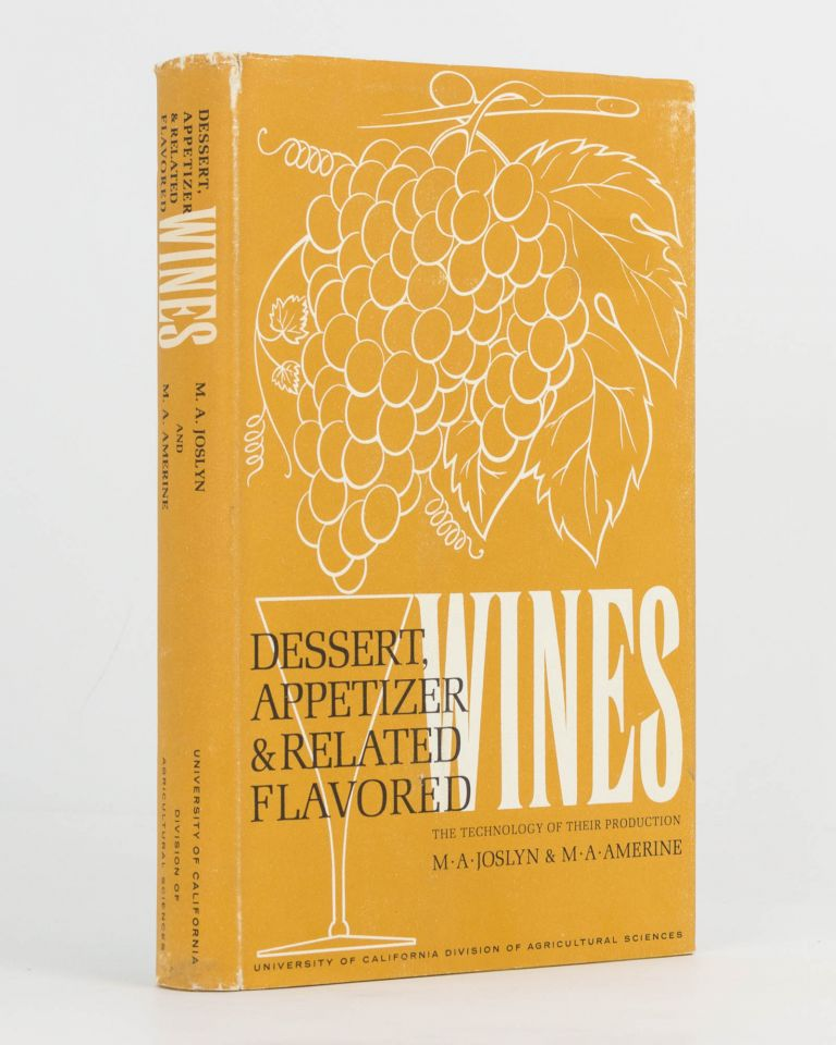Dessert, Appetizer and Related Flavoured Wines. The Technology of their Production. M. A. JOSLYN, M A. AMERINE.