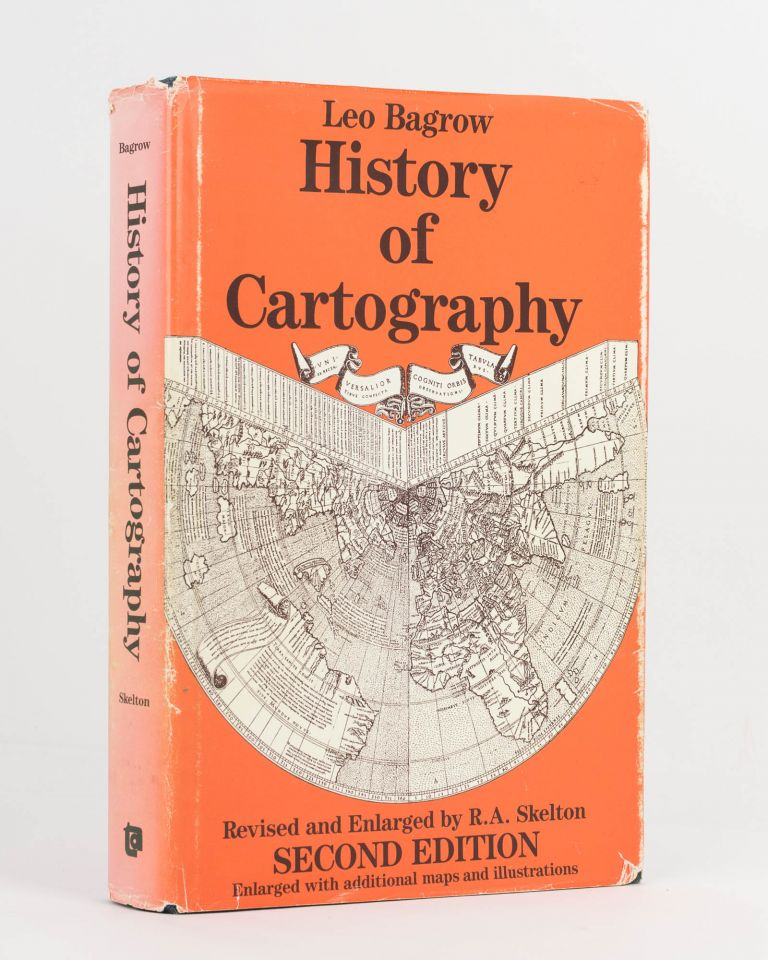 History of Cartography. Revised and enlarged by R.A. Skelton, Superintendent of the Map Room at the British Museum. Leo BAGROW.