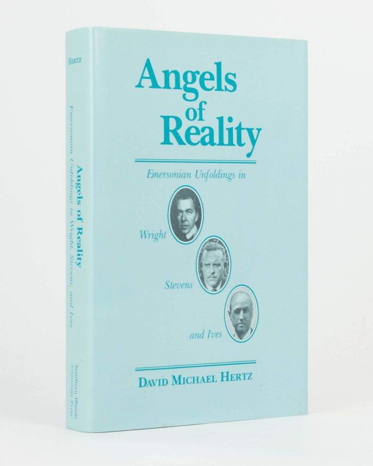 Angels of Reality. Emersonian Unfoldings in Wright, Stevens and Ives. Frank Lloyd WRIGHT, David Michael HERTZ.