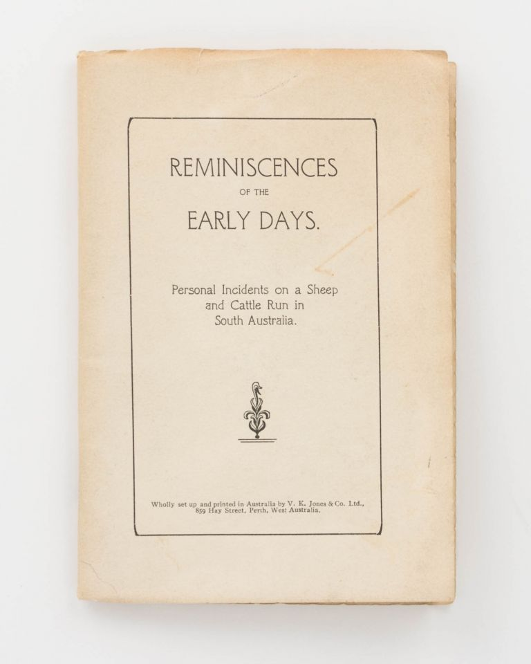 Reminiscences of the Early Days. Personal Incidents on a Sheep and Cattle Run in South Australia. Mrs J. Fairfax CONIGRAVE, Sarah.