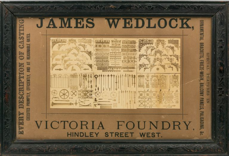 James Wedlock. Victoria Foundry, Hindley Street West. Every Description of Casting Executed Promptly, Efficiently, and at Reasonable Rates. Special Features in Ornamental Brackets, Frieze-Work, Balcony Panels, Palisading, &c. Trade Catalogue.