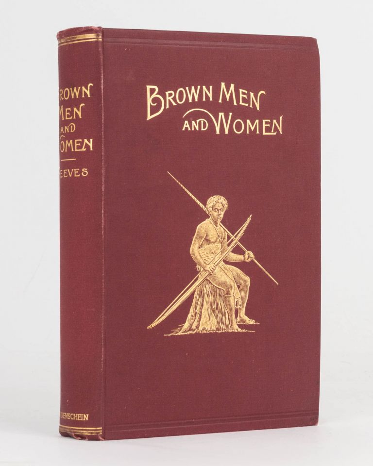 Brown Men and Women, or the South Sea Islands in 1895 and 1896. Edward REEVES.