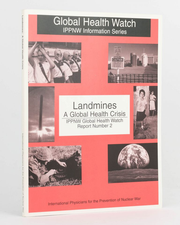 Landmines. A Global Health Crisis. IPPNW Global Health Watch Report Number 2. Bruce GRAY.