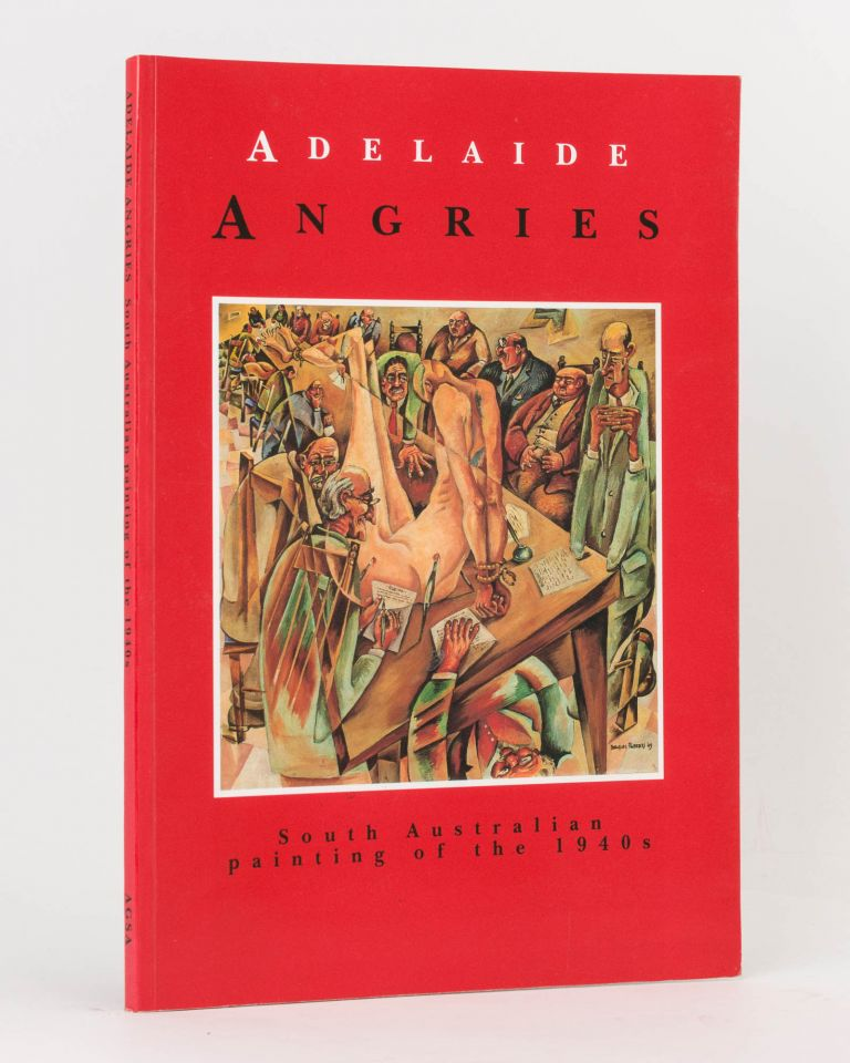 Adelaide Angries. South Australian Painting of the 1940s. Jane HYLTON.