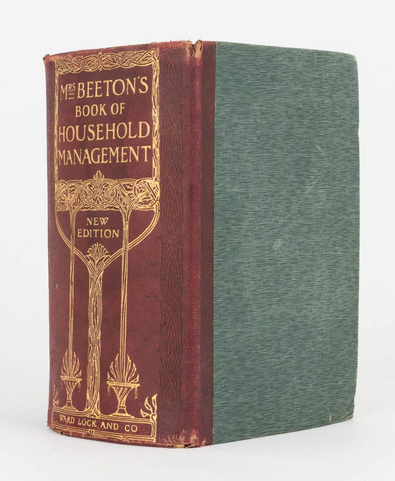 The Book of Household Management. A Guide to Cookery in All Branches. Daily Duties, Mistress & Servant, Hostess & Guest, Marketing, Trussing & Carving, Menu Making, Home Doctor, Sick Nursing, The Nursery, Home Lawyer. Mrs Isabella BEETON.