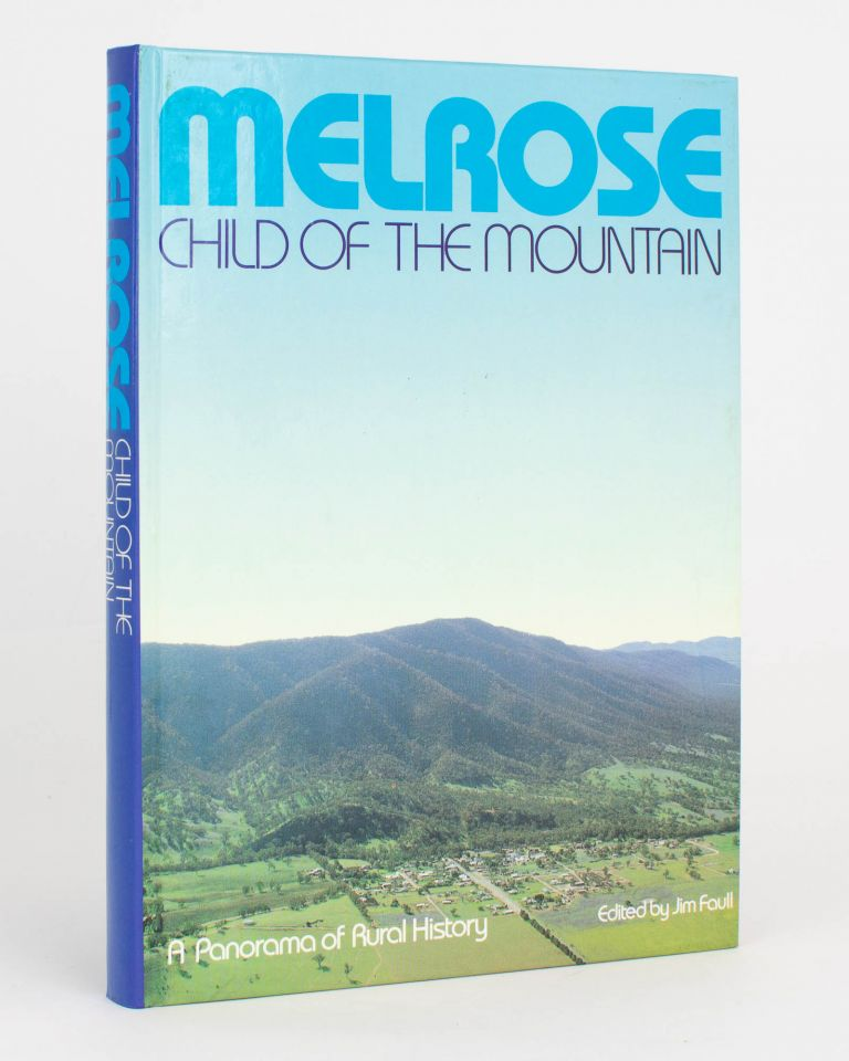 Melrose. Child of the Mountain. A Panorama of Rural History. Jim FAULL.
