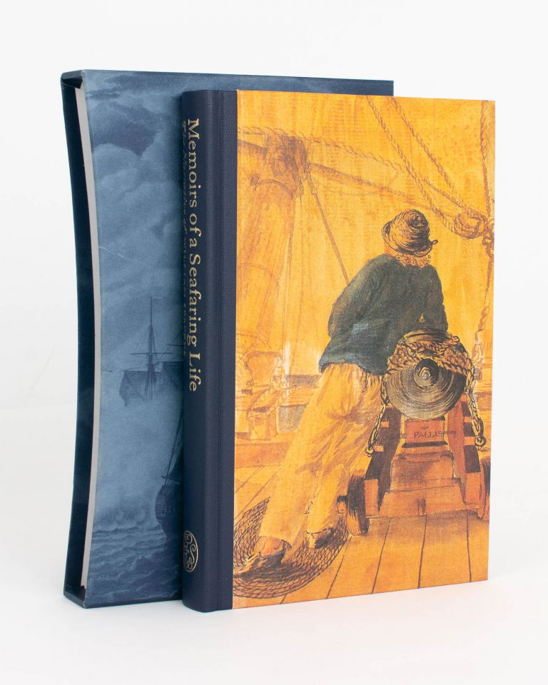Memoirs of a Seafaring Life. The Narrative of William Spavens, Pensioner on the Naval Chest at Chatham. William SPAVENS.