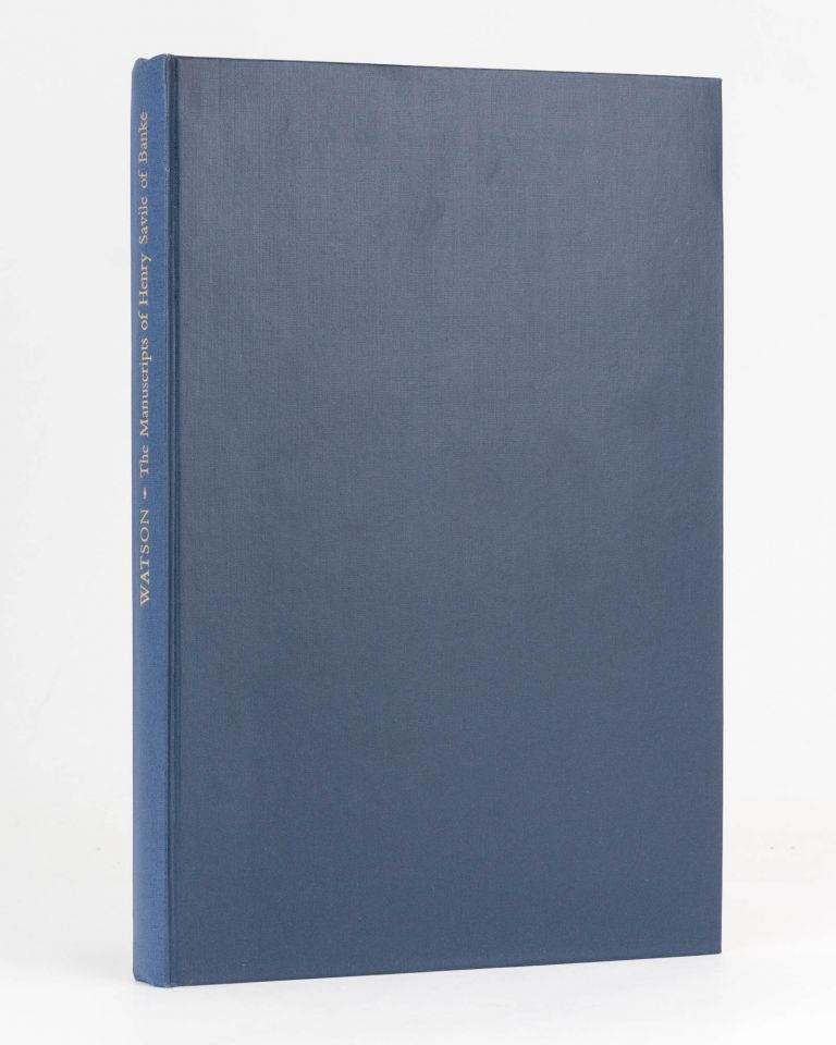 The Manuscripts of Henry Savile of Banke. Andrew G. WATSON.