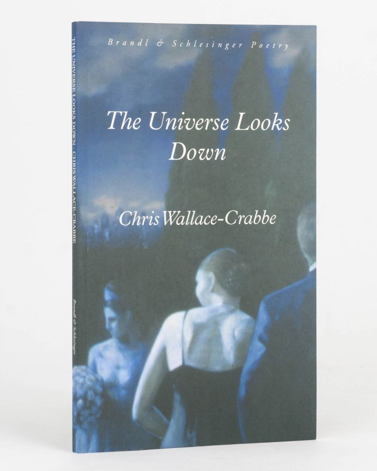 The Universe Looks Down. Chris WALLACE-CRABBE.