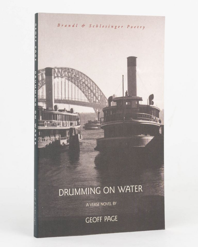 Drumming on Water. A Verse Novel. Geoff PAGE.