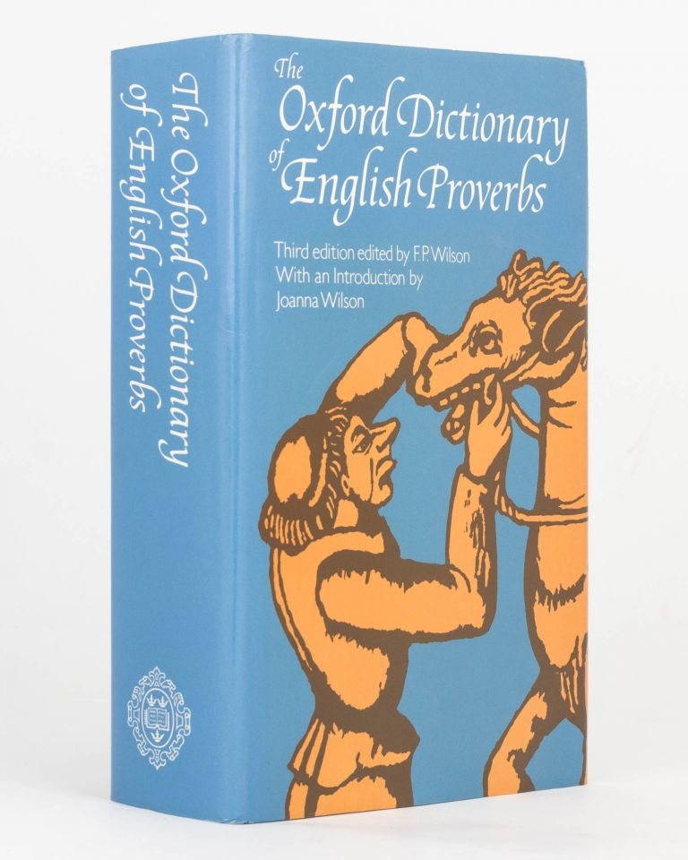 The Oxford Dictionary of English Proverbs. Third Edition, revised by F.P. Wilson