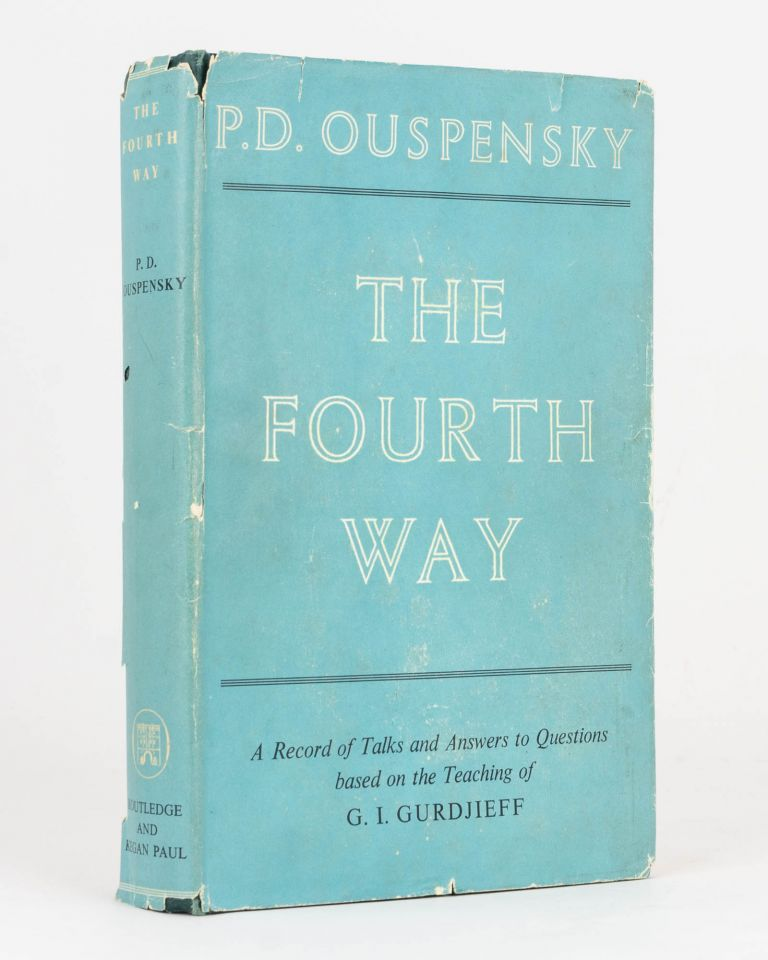 The Fourth Way. A Record of Talks and Answers to Questions Based on the Teaching of G.I Gurdjieff. P. D. OUSPENSKY.