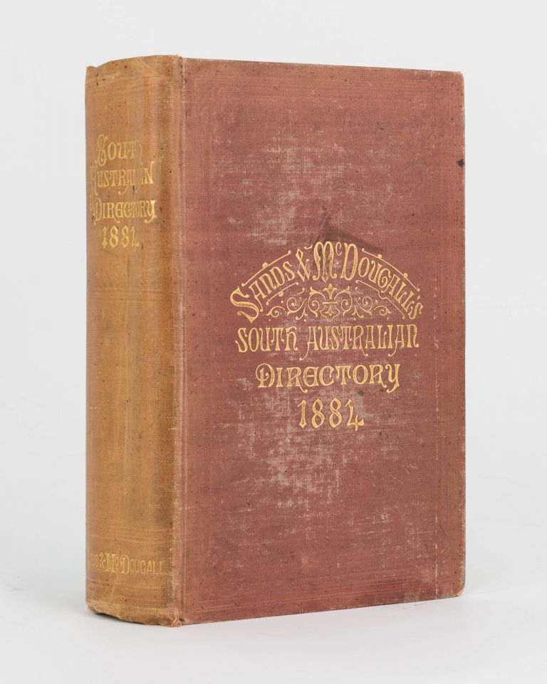 Sands and McDougall's (Limited) South Australian Directory for 1884, with which is incorporated Boothby's South Australian Directory. Twenty-first year of publication. South Australian Directory.