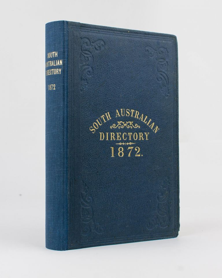 The Adelaide Almanac and Directory for South Australia, 1872. Together with Official, Ecclesiastical, Legal, Banking and Mercantile Directory. Josiah BOOTHBY.
