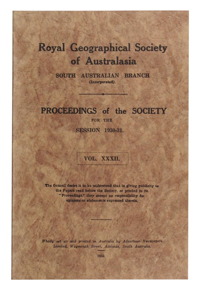Explorations in Central Australia. [Contained in] Proceedings of the Royal Geographical Society of Australasia, South Australian Branch, Volume 32, 1932. Henry Vere BARCLAY.