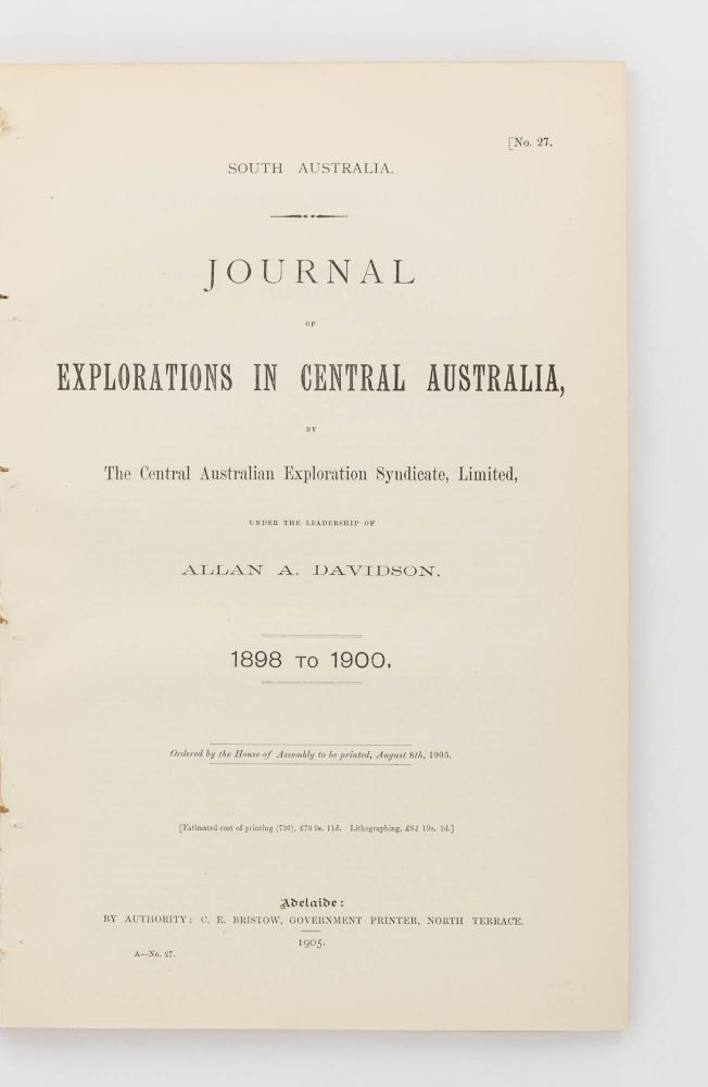 Journal of Explorations in Central Australia, by the Central Australian Exploration Syndicate ... 1898 to 1900. Allan A. DAVIDSON.